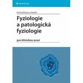 Fyziologie a patologická fyziologie pro klinickou praxi - Richard Rokyta