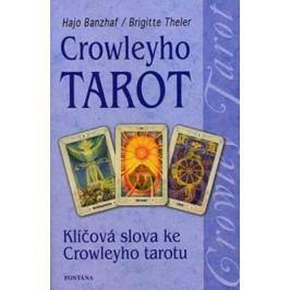 Crowleyho tarot - Klíčová slova ke Crowleyho tarotu - Hajo Banzhaf