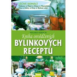 Kniha osvědčených bylinkových receptů - Hirsch Siegrid