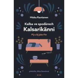 Kalba ve spoďárech: Kalsarikänni - Miska Rantanen