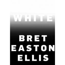 White - Bret Easton Ellis