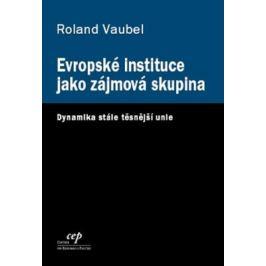 Evropské instituce jako zájmová skupina - Vaubel Ronald