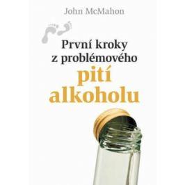 První kroky z problémového pití alkoholu - McMahon John