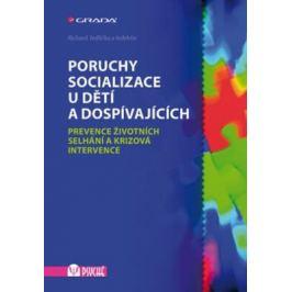 Poruchy socializace u dětí a dospívajících - Prevence životních selhání a krizová intervence - Richard Jedlička