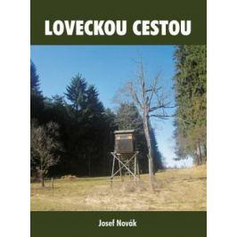 Loveckou cestou - Josef Novák