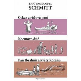 Oskar a růžová paní, Noemovo dítě, Pan Ibrahim a květy Koránu - Schmitt Eric-Emmanuel