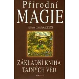 Přírodní magie - Základní kniha tajných věd - Henricus Cornelius Agrippa