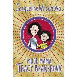 Moje máma Tracy Beakerová - Jacqueline Wilsonová