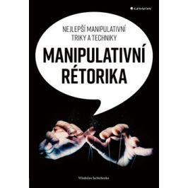 Manipulativní rétorika - Nejlepší manipulativní triky a techniky - Wladislaw Jachtchenko