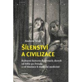Šílenství a civilizace - Andrew Scull