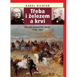 Třeba i železem a krví - Karel Richter