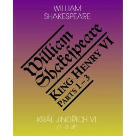 Král Jindřich VI. / King Henry VI. (1.-3. díl) - William Shakespeare