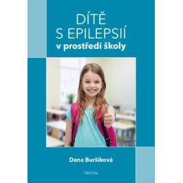 Dítě s epilepsií v prostředí školy - Dana Buršíková