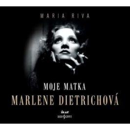 Moje matka Marlene Dietrichová - Maria Riva - audiokniha