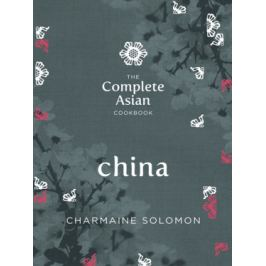 The Complete Asian Cookbook – China - Charmaine Solomon