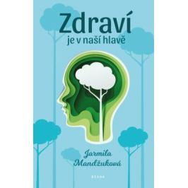 Zdraví je v naší hlavě - Jarmila Mandžuková