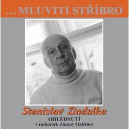 Stanislav Zindulka - Ohlédnutí v rozhovoru Zuzany Maléřové - Zindulka Stanislav - audiokniha