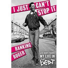 I Just Can´t Stop It : My Life in the Beat - Roger Ranking