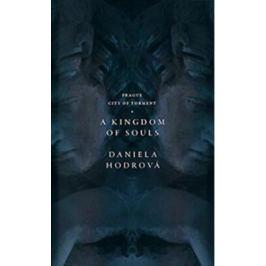 A Kingdom of Souls - Daniela Hodrová