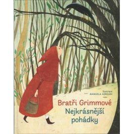 Nejkrásnější pohádky - Bratři Grimmové - Wilhelm a Jacob Grimmové