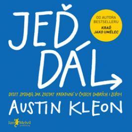 Jeď dál (Deset způsobů, jak zůstat kreativní v časech dobrých i zlých) - Austin Kleon