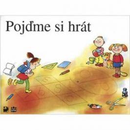 Pojďme si hrát (1. díl Slabikáře) - Miroslava Čížková, Pišlova