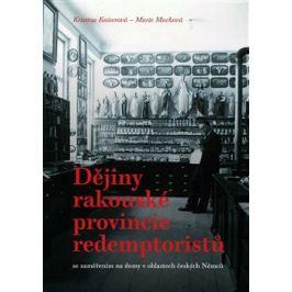 Dějiny rakouské provincie redemptoristů - Marie Macková, Kristina Kaiserová