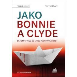 Jako Bonnie a Clyde - Během chvíle se může všechno změnit - Terry Shaft