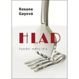 Hlad - Roxane Gayová