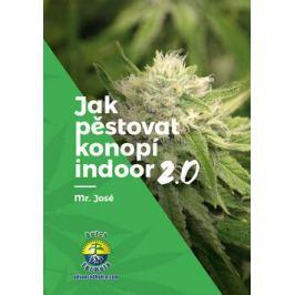 Jak pěstovat konopí indoor 2.0 - Mr. José
