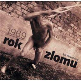 1969 rok zlomu - Jiří Sozanský