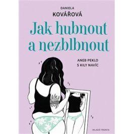 Jak hubnout a nezblbnout - Daniela Kovářová