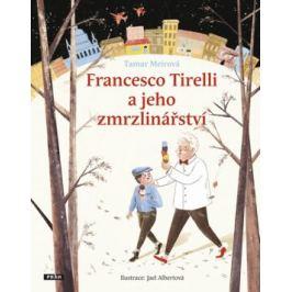 Francesco Tirelli a jeho zmrzlinářství - Meirová Tamar