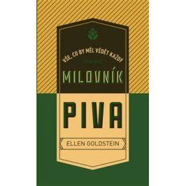 Vše, co by měl vědět každý milovník piva - Goldstein Ellen