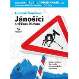 Jánošíci s těžkou hlavou - Lubomír Smatana - audiokniha
