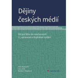Dějiny českých médií - Od počátku do současnosti - Jan Jirák, Petr Bednařík, Barbara Köpplová