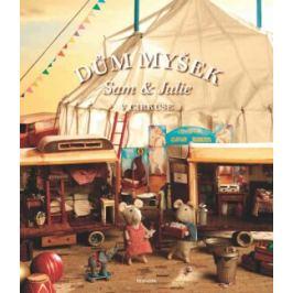Dům myšek - Sam a Julie a cirkus - Karina Schaapman