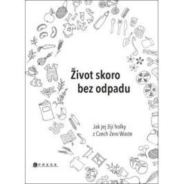 Život skoro bez odpadu - Karasová Jana, Škrdlíková Helena, Michaela Gajdošová