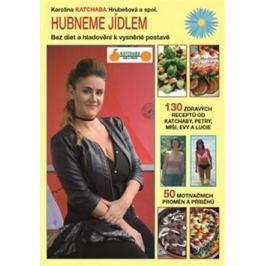 Hubneme jídlem - kolektiv autorů, Karolina Katchaba Hrubešová