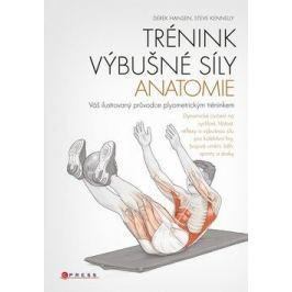 Trénink výbušné síly - anatomie - Derek Hansen, Steve Kenelly