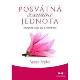 Posvátná sexuální jednota - Anaiya Sophia