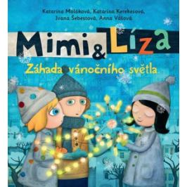 Mimi a Líza - Záhada vánočního světla - Katarína Kerekesová, Ivana Šebestová, Katarína Moláková