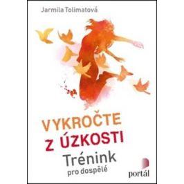 Vykročte z úzkosti - Trénink pro dospělé - Tolimatová, Jarmila