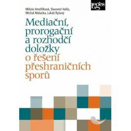 Mediační, prorogační a rozhodčí doložky o řešení přeshraničních sporů - Miluše Hrnčiříková, Halla Slavomír