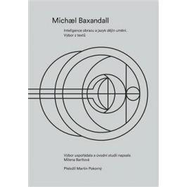 Inteligence obrazu a jazyk dějin umění - Michael Baxandall