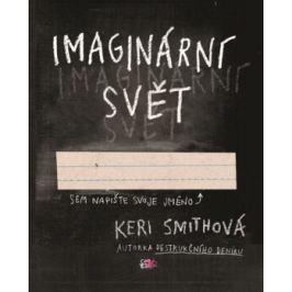 Imaginární svět - Keri Smithová