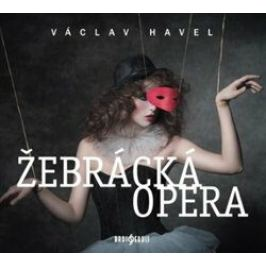 Žebrácká opera - Václav Havel - audiokniha