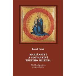 Mariánství a slovanství třetího milénia - Karel Funk
