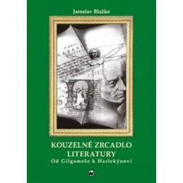 Kouzelné zrcadlo literatury - Jaroslav Blažke