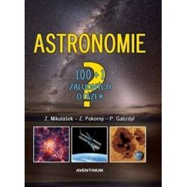 Astronomie - 100+1 záludných otázek - Zdeněk Pokorný, Pavel Gabzdyl, Zdeněk Mikulášek